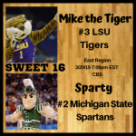 East 16 LSU Michigan State